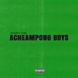 Acheampong Boys by Bosom P-Yung