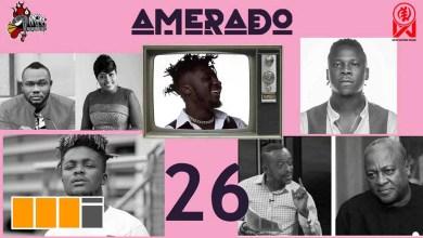 Amerado taps Ratty Ghana, Koo Ntakra & Bogo Blay for Yeete Nsem EP. 26