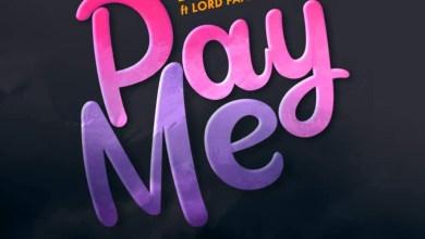 Pay Me by Fameye feat. Lord Paper