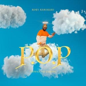 Power Of Praise by Kofi Karikari