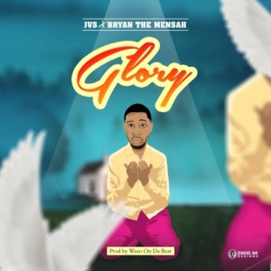 Glory by JVS feat. BRYAN THE MENSAH