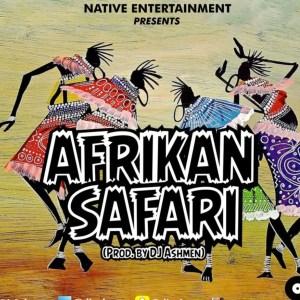 Afrikan Safari 1 by DJ Ashmen