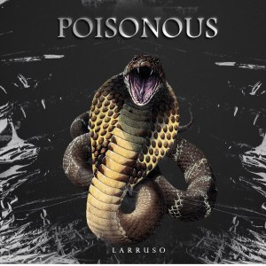 Poisonous by Larruso