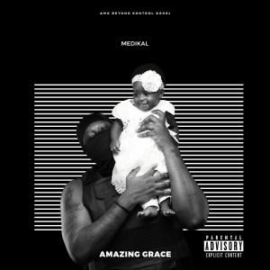 Amazing Grace by Medikal