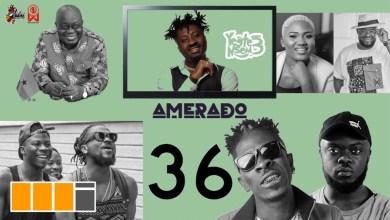 Kwadwo Sheldon, Samini feat on Amerado's Yeete Nsem EP. 36