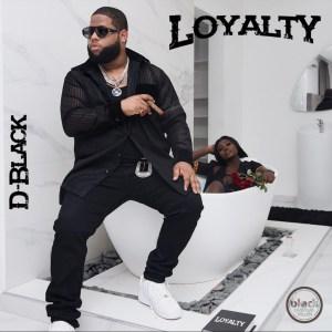 Loyalty by D-Black
