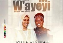 Gye W'Ayeyi by Jayana feat. Aduhemaa