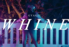 Whine by Gyakie