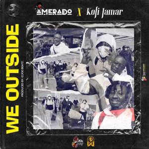 We Outside by Amerado feat. Kofi Jamar