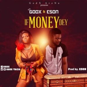 If Money Dey by Godx feat. Eson