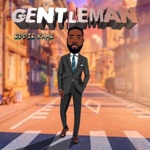 Gentleman by Eddie Khae