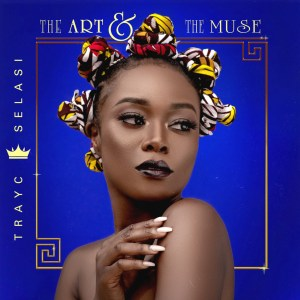 The Art & The Muse by Trayc Selasi