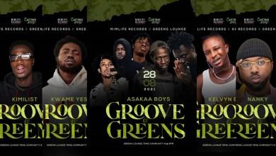 KelvynBoy, Asaaka Boys, Nanky, Kimilist & Kwame Yesu billed for; Groove@Greens