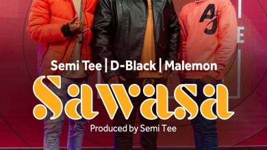 Sawasa by D-Black, Semi Tee & Malemon
