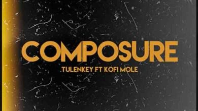 Composure Remix by Tulenkey feat. Kofi Mole