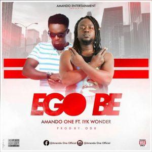 Ego Be by Amando One feat. Iyk Wonder