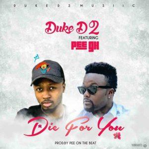 Die 4 U by Duke D2 & Pee GH