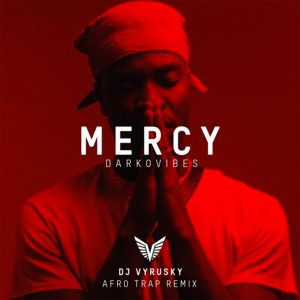 Mercy Afro Trap Remix by DjVyrusky