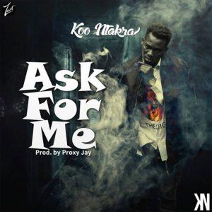 Ask For Me by Koo Ntakra
