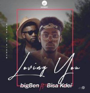 BigBen, Bisa K'dei, Loving You