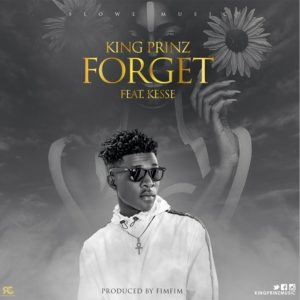 Forget by King Prinz feat. Kesse