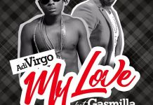 Adi Virgo - My Love (Fea. Gasmilla) (Prod. By Spanky)