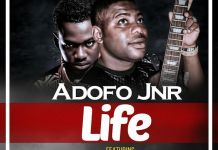 Adofo Jnr - Life (Feat Koo Ntakra & Kwaku Deziana) (Prod by Chris Beatz)