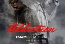 Fameye ft Medikal - addiction