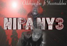 Odehyeba - Nipa Ny3 (Feat Yesssrudeboi) (Prod. By YesssRudeboi) (GhanaNdwom.com)