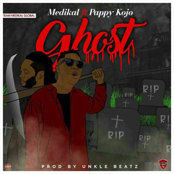 Medikal - Ghost (Feat. Pappy Kojo) (Prod. by Unkle Beat)