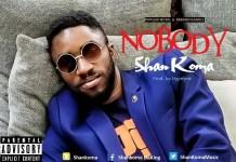 Shankoma - Nobody (Prod. by Hypelyrix) (GhanaNdwom.com)