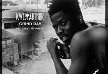 Kwesi Arthur - Grind Day (Ground Up)