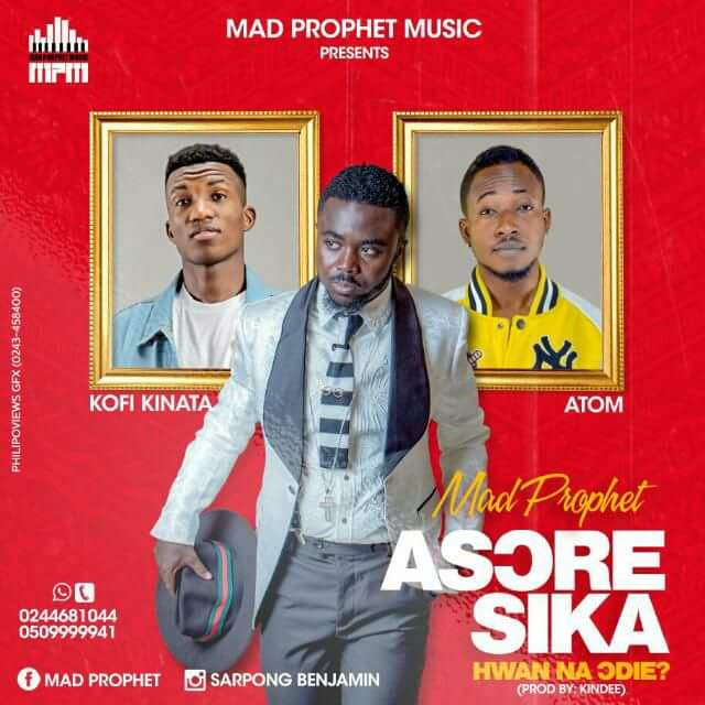 Mad Prophet – Church Money (Asore Sika) (Feat. Kofi Kinaata x Atom)