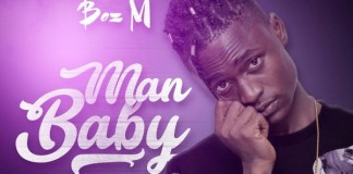 Boz M - Man Baby (Prod. by 2Kings) (GhanaNdwom.com)