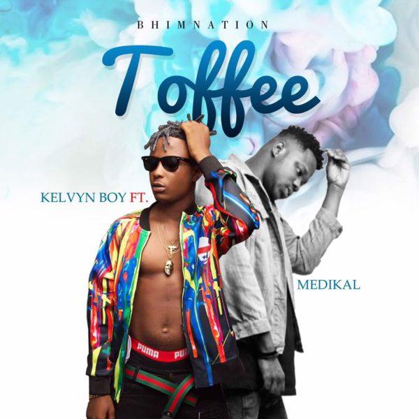 Kelvyn Boy - Toffee (Feat Medikal) (Prod by Moniebeatz)