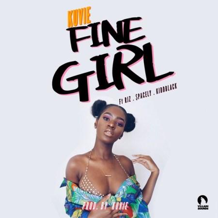 Kuvie - Fine Girl (Feat. RJZ, $pacely x Kiddblack)