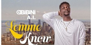 Obibini - Lemme Know (Feat. A.I) (Prod. by Skinny Willis)