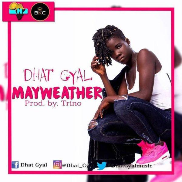 Dhat Gyal - Mayweather (Prod. by Trino)