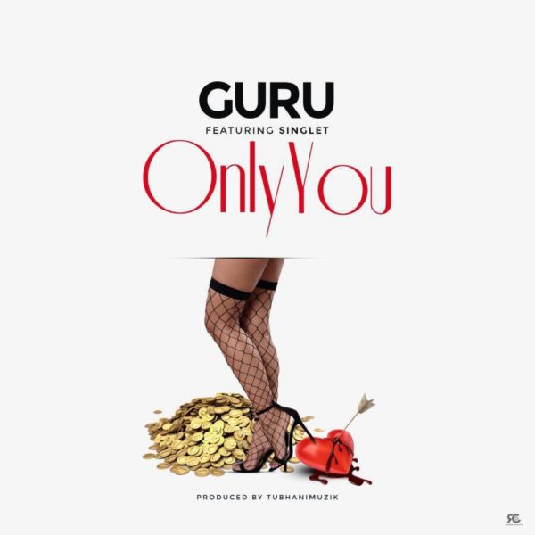 Guru - Only You (Feat Singlet) (Prod by Tubhani Muzik)