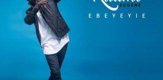 Kuami Eugene – Ebeyeyie