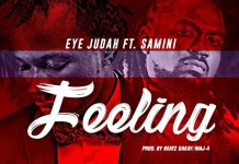 Eye Judah - Feeling (Feat. Samini) (Prod. by Beatz Dakay x MAJ 4)