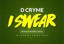 Dr Cryme - I Swear (Prod by Bentilbeatz)