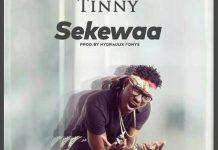Tinny - Sekewaa (Prod. by Hydraulix Fonye)