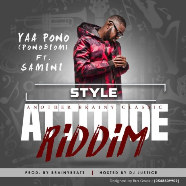 Yaa Pono - Style (Attitude Riddim) (Feat. Samini) (Prod. by Brainy Beatz)