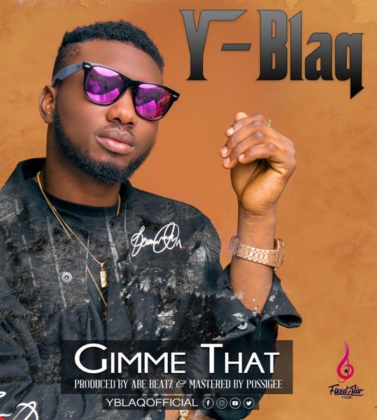 Yawaf Blaq - Gimme That (Prod by ABe)