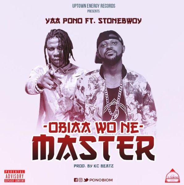 Yaa Pono - Obiaa Wone Master (Feat. Stonebwoy)