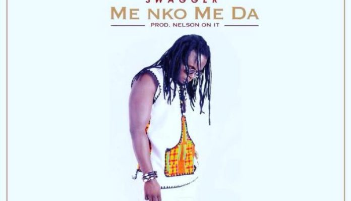 Rootikal Swagger - Me Nko Me Da (Prod By Nelsononit)