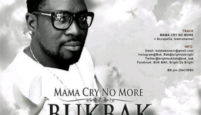 Buk Bak – Mama Cry No More