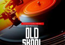 DJ Mensah - Old Skool Mix 2018