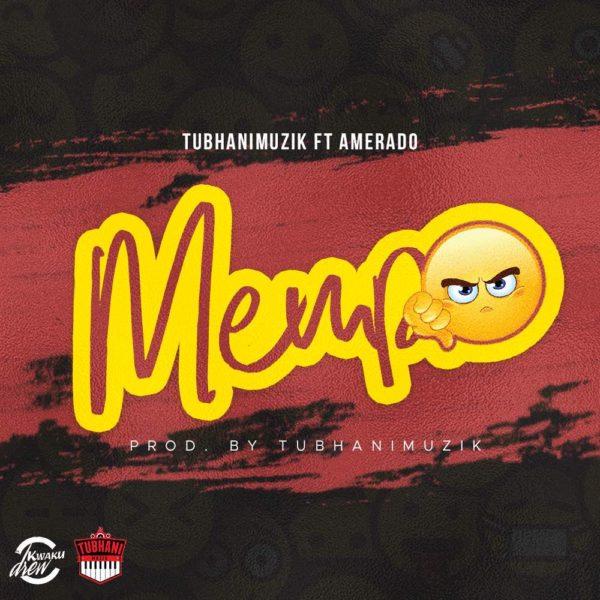 TubhaniMuzik - Menpe (Feat Amerado)